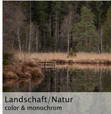 Landschaft/Natur color & monochrom